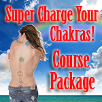 Super Charge Your Chakras
